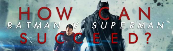 BatmanVSupermanSucceed